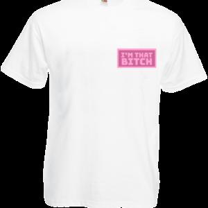 Koszulka: I'm That Bitch