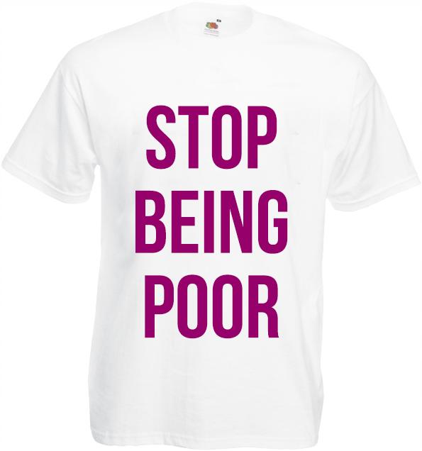 Koszulka: Stop Being Poor (duże)