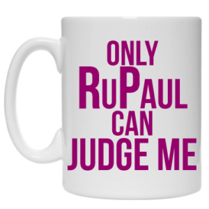 Kubek: Only RuPaul Can Judge Me