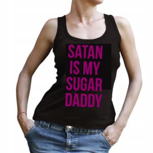 Koszulka na ramiączkach: Satan Is My Sugar Daddy