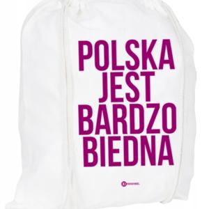 Plecak / worek: Polska Jest Bardzo Biedna