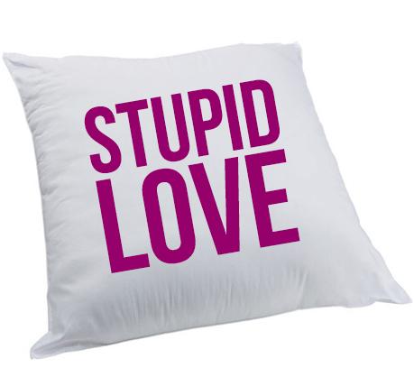 Poduszka: Stupid Love