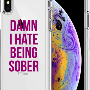 iPhone case: Damn I Hate Being Sober